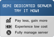Try Our Semi Dedicated Server NOW!